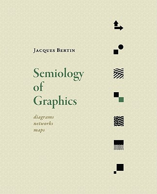 Semiology of Graphics By Bertin, Jacques